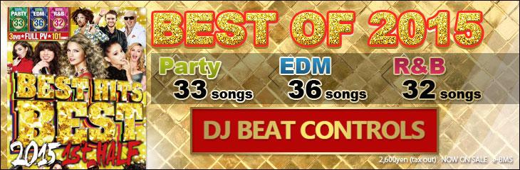 Best Hits Best 2015 1st Half - DJ Beat Controls