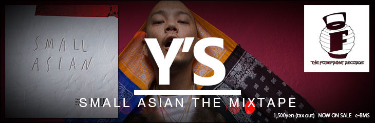 SMALL ASIAN THE MIXTAPE - Y'S